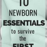 10 newborns essentials to survive the first month