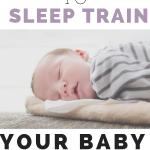 how to sleep train your baby